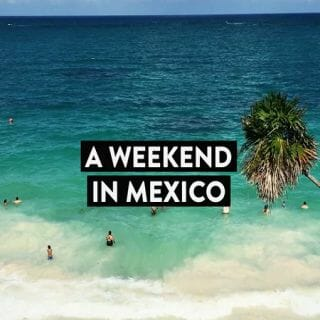 Our Weekend in Mexico: A Travel Video