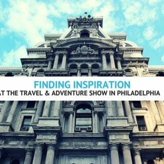 Finding Inspiration at the Travel and Adventure Show in Philadelphia