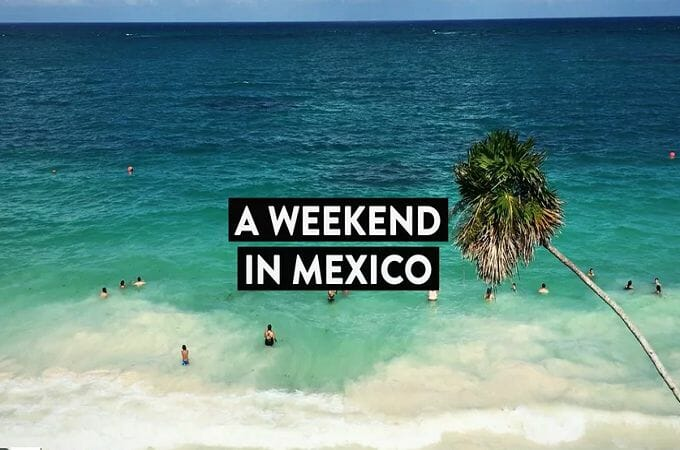 Weekend in Mexico Travel Video